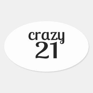 Verrückte 21 Geburtstags-Entwürfe Ovaler Aufkleber