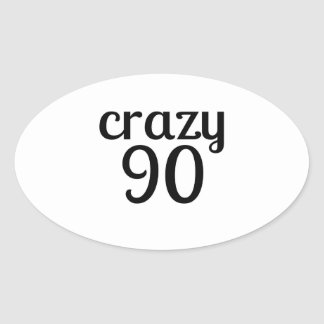 Verrückte 90 Geburtstags-Entwürfe Ovaler Aufkleber