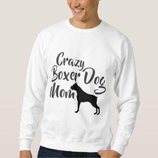 Verrückte Boxer-Hundemamma Sweatshirt