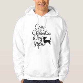 Verrückte Chihuahua-Hundemamma Hoodie