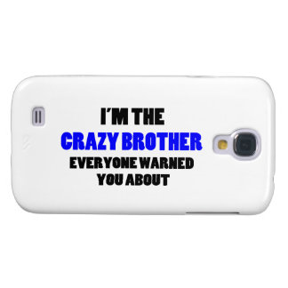 Verrückter Bruder wurden Sie ungefähr gewarnt Galaxy S4 Hülle