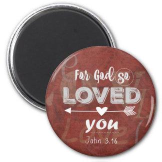 Vers Johns 3,16: Für den Gott so geliebt Ihnen Runder Magnet 5,7 Cm