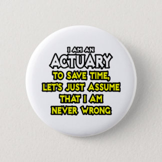 Versicherungsmathematiker… nehmen an, dass ich nie runder button 5,1 cm