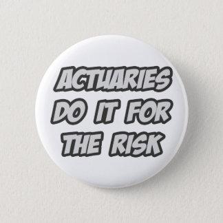 Versicherungsmathematiker tun es für das Risiko Runder Button 5,7 Cm