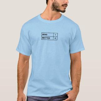 Verstand über Angelegenheit T-Shirt