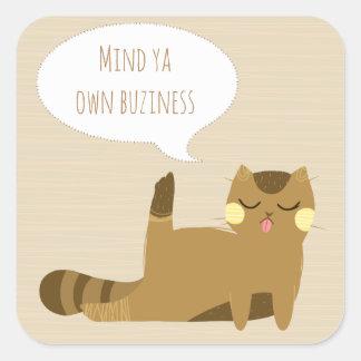 """""""Verstandya besitzen Geschäft"""" Katze Quadratischer Aufkleber"""