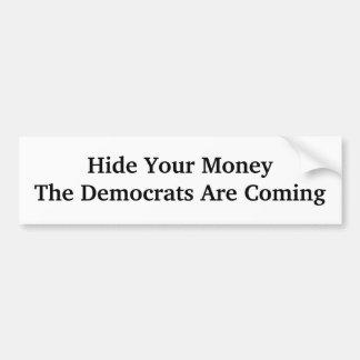Verstecken Sie Ihren MoneyThe, den Demokraten komm Autoaufkleber