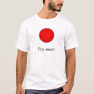 Versuchen Sie mich T-Shirt