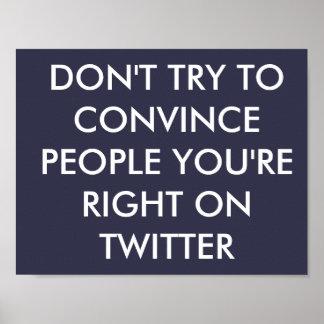 Versuchen Sie nicht, Leute zu überzeugen, die Sie Poster