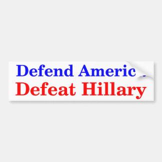 Verteidigen Sie Amerika-Niederlage Hillary Autoaufkleber