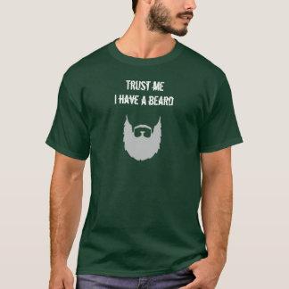 vertrauen Sie, dass ich ich Bart-Shirt habe T-Shirt