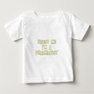 Vertrauen Sie, dass ich ich ein Apotheker bin Baby T-shirt