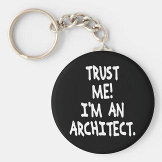 VERTRAUEN Sie, DASS ICH ich EIN ARCHITEKT bin Standard Runder Schlüsselanhänger