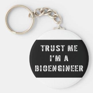 Vertrauen Sie, dass ich ich ein Bioengineer bin Schlüsselanhänger
