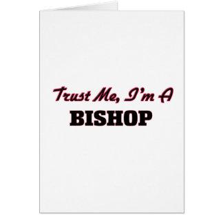 Vertrauen Sie, dass ich ich ein Bischof bin Grußkarte