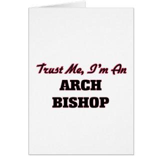 Vertrauen Sie, dass ich ich ein Bogen-Bischof bin Grußkarte