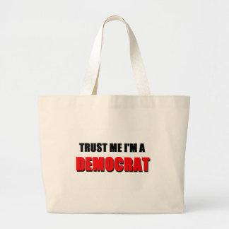 Vertrauen Sie, dass ich ich ein Demokrat bin Jumbo Stoffbeutel