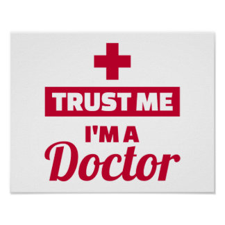Vertrauen Sie, dass ich ich ein Doktor bin Poster