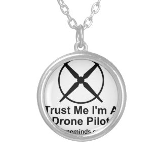 Vertrauen Sie, dass ich ich ein Drohne-Pilot bin Versilberte Kette