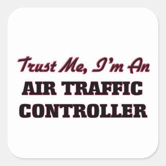 Vertrauen Sie, dass ich ich ein Fluglotse bin Quadratischer Aufkleber