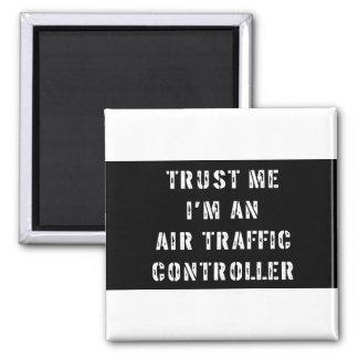 Vertrauen Sie, dass ich ich ein Fluglotse bin Quadratischer Magnet