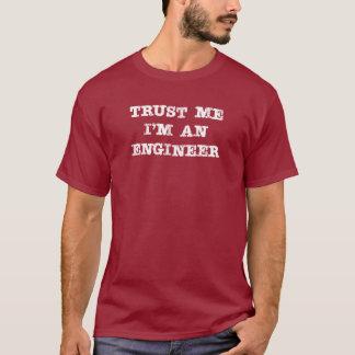 Vertrauen Sie, dass ich ich ein Ingenieur bin T-Shirt