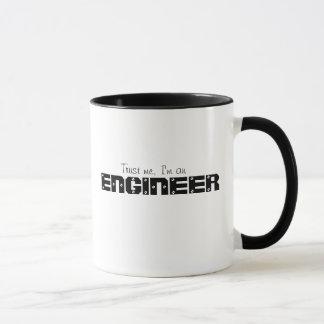 Vertrauen Sie, dass ich ich ein Ingenieur bin Tasse