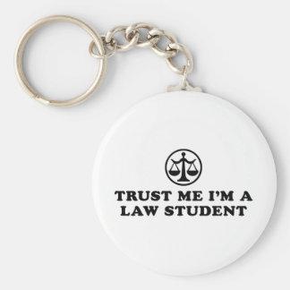 Vertrauen Sie, dass ich ich ein Jurastudent bin Schlüsselanhänger