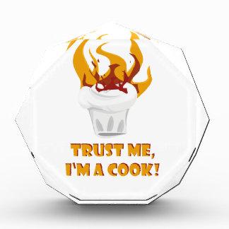 Vertrauen Sie, dass ich ich ein Koch bin! Acryl Auszeichnung