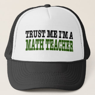 Vertrauen Sie, dass ich ich ein Mathe-Lehrer bin Truckerkappe