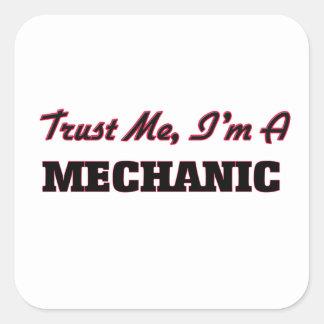 Vertrauen Sie, dass ich ich ein Mechaniker bin Quadrat-Aufkleber