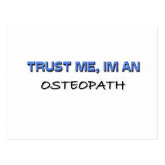 Vertrauen Sie, dass ich ich ein Osteopath bin Postkarte
