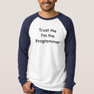 Vertrauen Sie, dass ich ich ein Programmierer bin T-Shirt