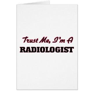 Vertrauen Sie, dass ich ich ein Radiologe bin Karte