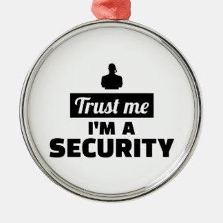 Vertrauen Sie, dass ich ich ein Sicherheitsbeamte Rundes Silberfarbenes Ornament