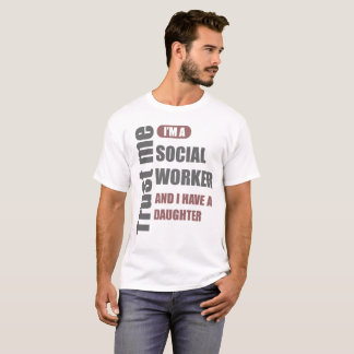 vertrauen Sie, dass ich ich ein Sozialarbeiter bin T-Shirt