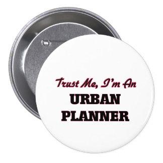 Vertrauen Sie, dass ich ich ein städtischer Planer Anstecknadelbutton