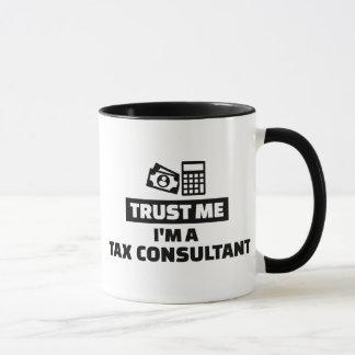 Vertrauen Sie, dass ich ich ein Steuerberater bin Tasse