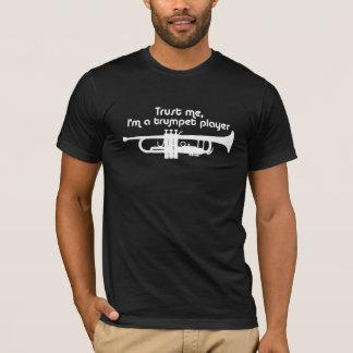 Vertrauen Sie, dass ich ich ein Trompeter bin T-Shirt