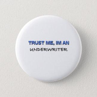 Vertrauen Sie, dass ich ich ein Versicherer bin Runder Button 5,1 Cm