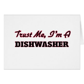 Vertrauen Sie, dass ich ich eine Spülmaschine bin Karte