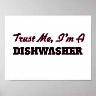 Vertrauen Sie, dass ich ich eine Spülmaschine bin Poster