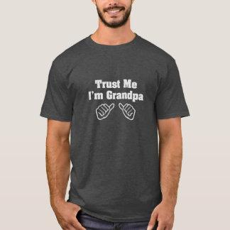Vertrauen Sie, dass ich ich Großvater bin T-Shirt
