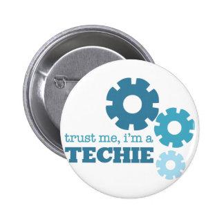 Vertrauen Sie einem Techie Runder Button 5,1 Cm