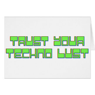 Vertrauen Sie Ihrer Techno Lust Grußkarte