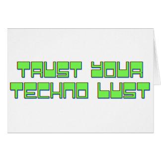 Vertrauen Sie Ihrer Techno Lust Karte