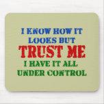 Vertrauen Sie mir - allem unter Kontrolle Mauspads