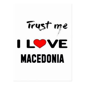 Vertrauen Sie mir i-Liebe Macedonia Postkarte