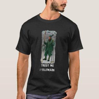 Vertrauen Sie mir I telemark Charakter T-Shirt