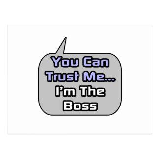 Vertrauen Sie mir. Ich bin der Chef Postkarte